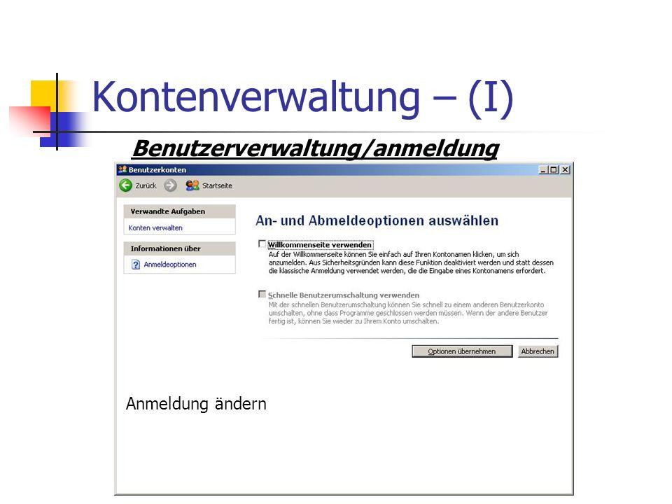 Kontenverwaltung – (I) Benutzerverwaltung/anmeldung Anmeldung ändern
