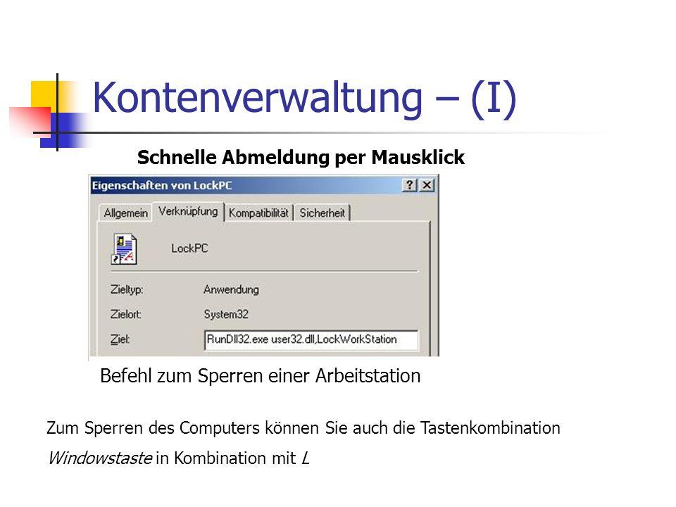 Kontenverwaltung – (I) Befehl zum Sperren einer Arbeitstation Zum Sperren des Computers können Sie auch die Tastenkombination Windowstaste in Kombinat