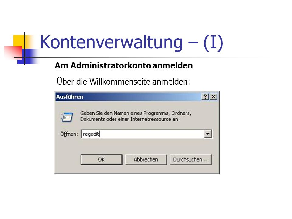 Kontenverwaltung – (I) Am Administratorkonto anmelden Über die Willkommenseite anmelden: