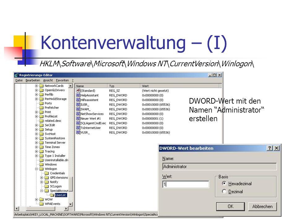 Kontenverwaltung – (I) HKLM\Software\Microsoft\Windows NT\CurrentVersion\Winlogon\ DWORD-Wert mit den Namen Administrator erstellen