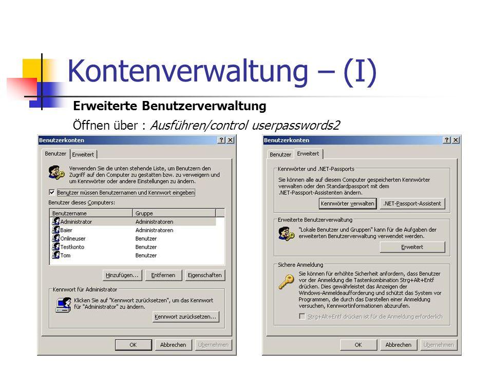 Kontenverwaltung – (I) Erweiterte Benutzerverwaltung Öffnen über : Ausführen/control userpasswords2