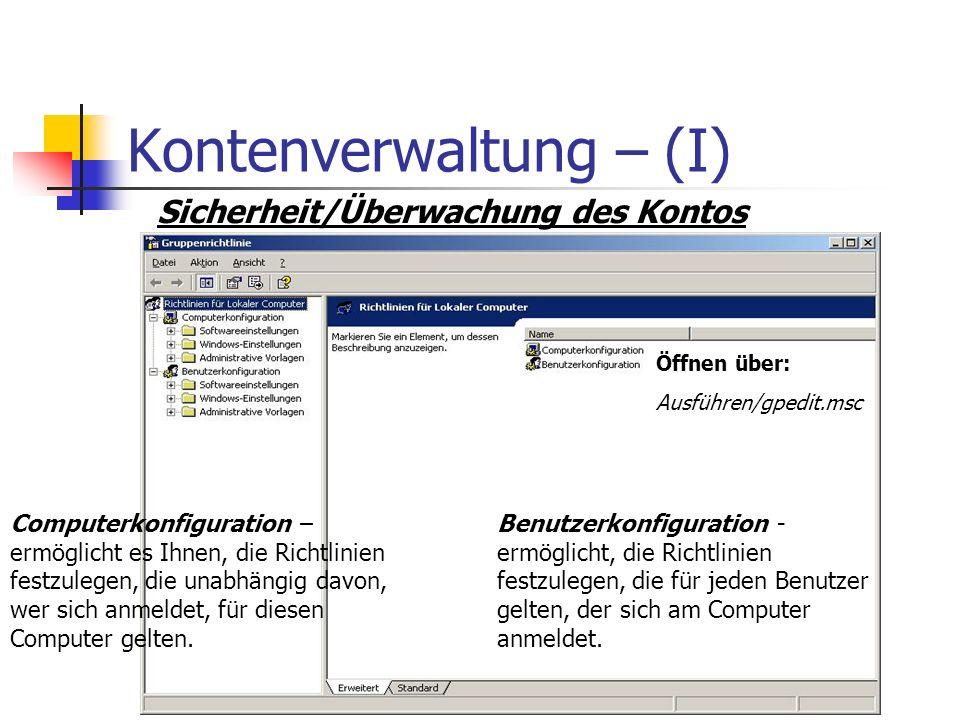 Kontenverwaltung – (I) Benutzerkonfiguration - ermöglicht, die Richtlinien festzulegen, die für jeden Benutzer gelten, der sich am Computer anmeldet.