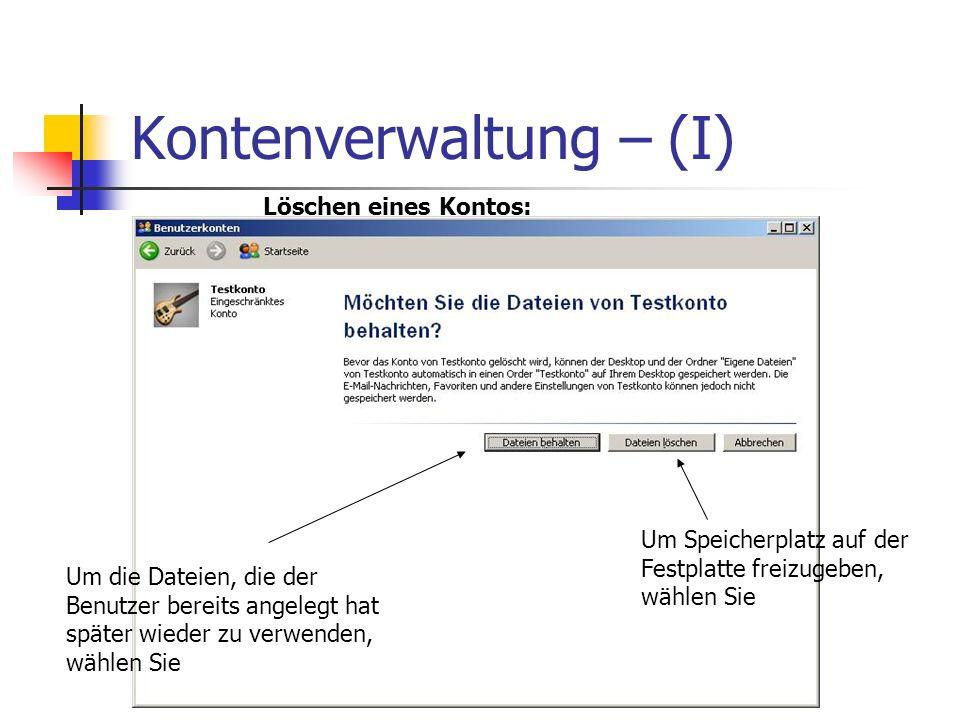 Kontenverwaltung – (I) Um Speicherplatz auf der Festplatte freizugeben, wählen Sie Um die Dateien, die der Benutzer bereits angelegt hat später wieder