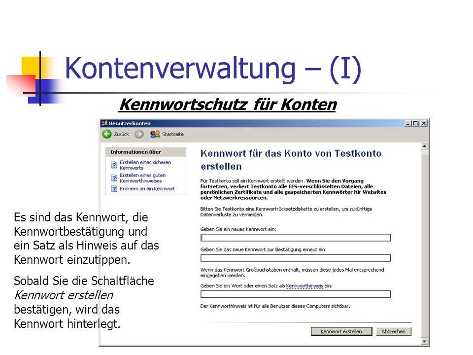 Kontenverwaltung – (I) Es sind das Kennwort, die Kennwortbestätigung und ein Satz als Hinweis auf das Kennwort einzutippen. Sobald Sie die Schaltfläch