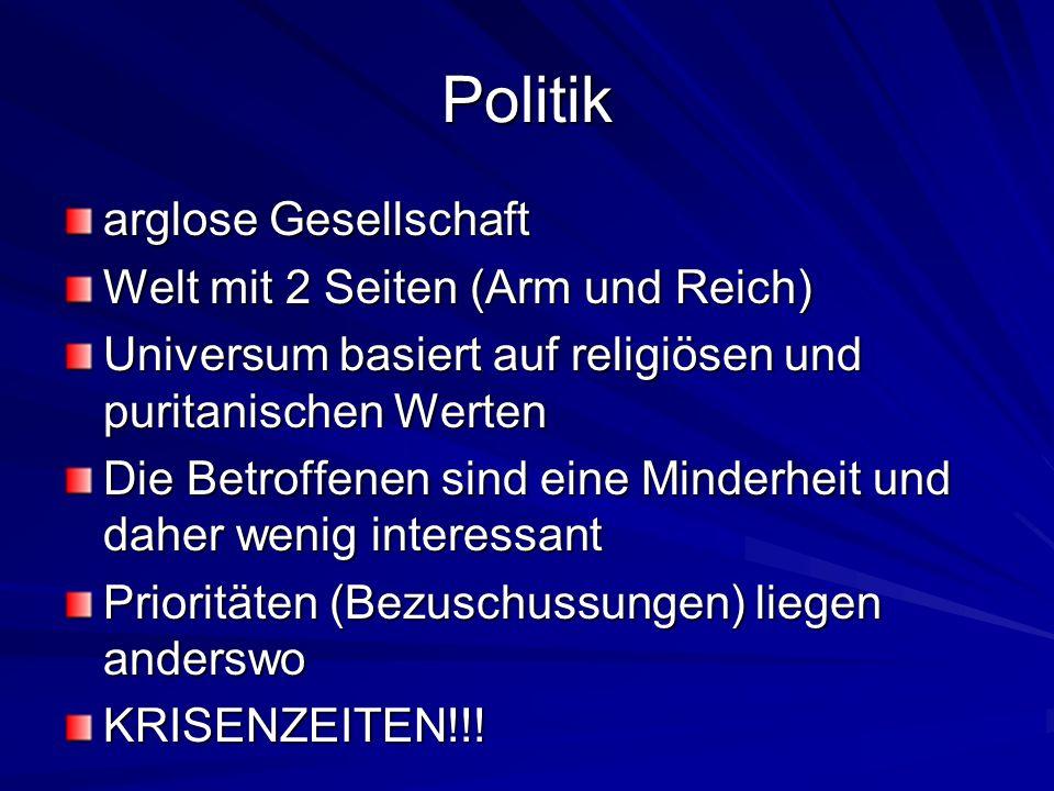 Politik arglose Gesellschaft Welt mit 2 Seiten (Arm und Reich) Universum basiert auf religiösen und puritanischen Werten Die Betroffenen sind eine Min