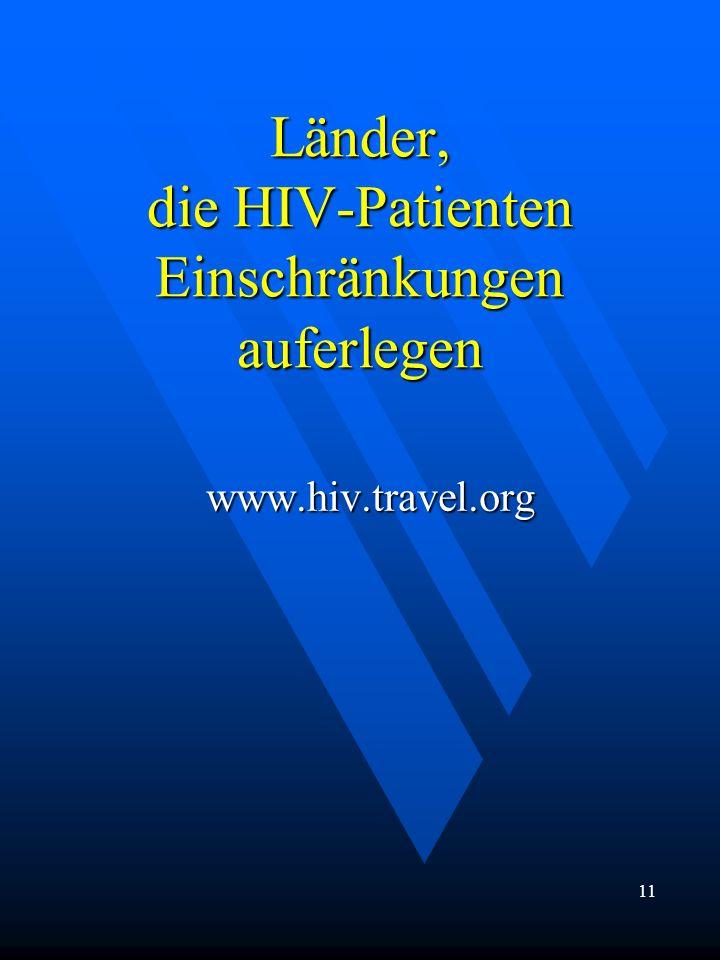 Länder, die HIV-Patienten Einschränkungen auferlegen www.hiv.travel.org 11