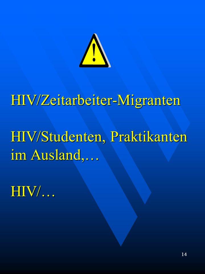 HIV/Zeitarbeiter-Migranten HIV/Studenten, Praktikanten im Ausland,… HIV/… 14