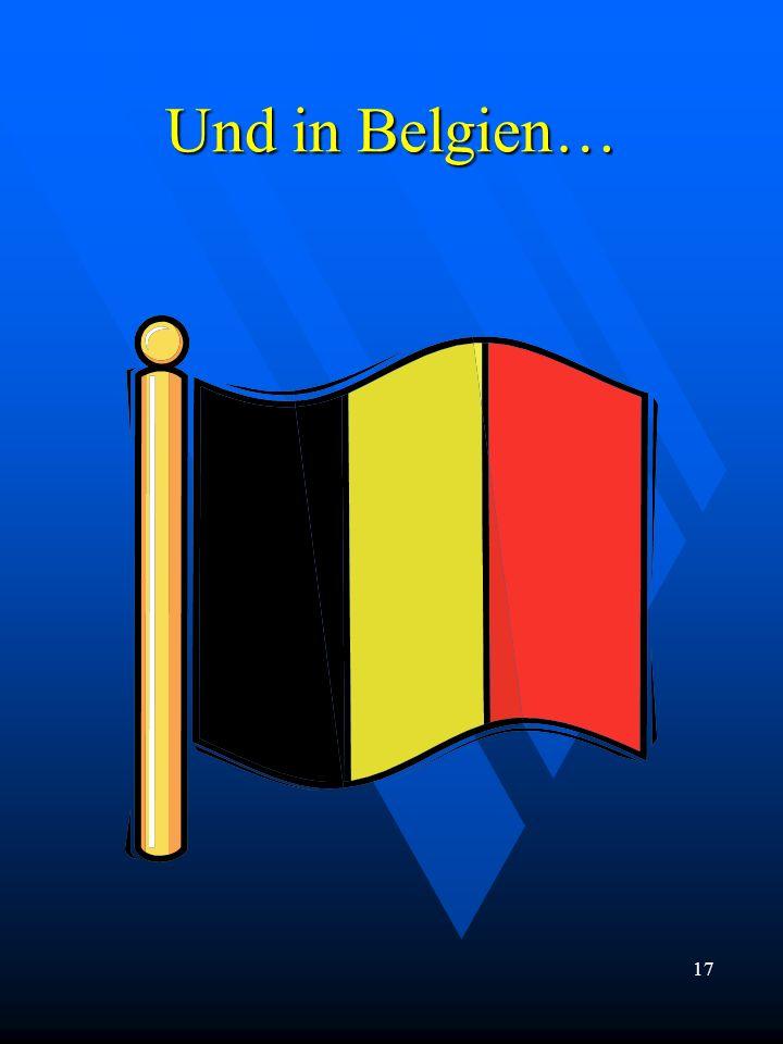 Und in Belgien… 17