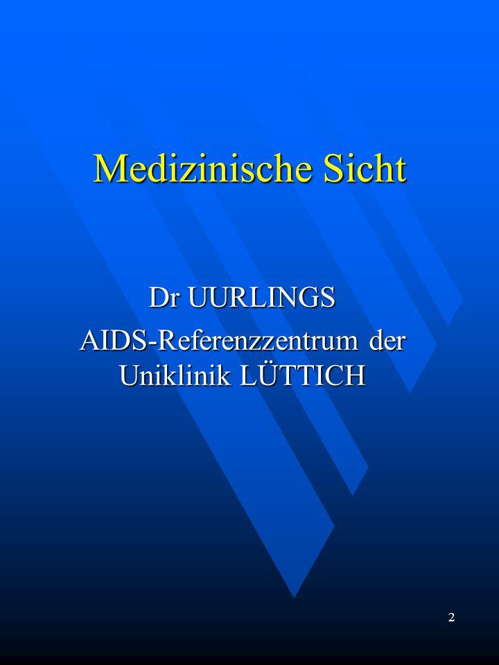 Medizinische Sicht Dr UURLINGS AIDS-Referenzzentrum der Uniklinik LÜTTICH 2