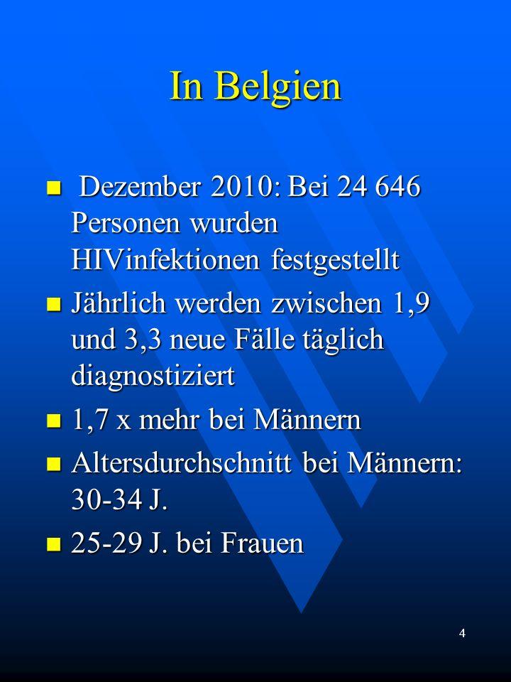 In Belgien Dezember 2010: Bei 24 646 Personen wurden HIVinfektionen festgestellt Dezember 2010: Bei 24 646 Personen wurden HIVinfektionen festgestellt