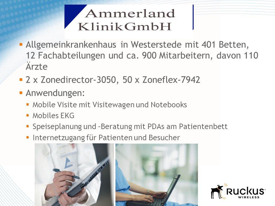 Allgemeinkrankenhaus in Westerstede mit 401 Betten, 12 Fachabteilungen und ca. 900 Mitarbeitern, davon 110 Ärzte 2 x Zonedirector-3050, 50 x Zoneflex-
