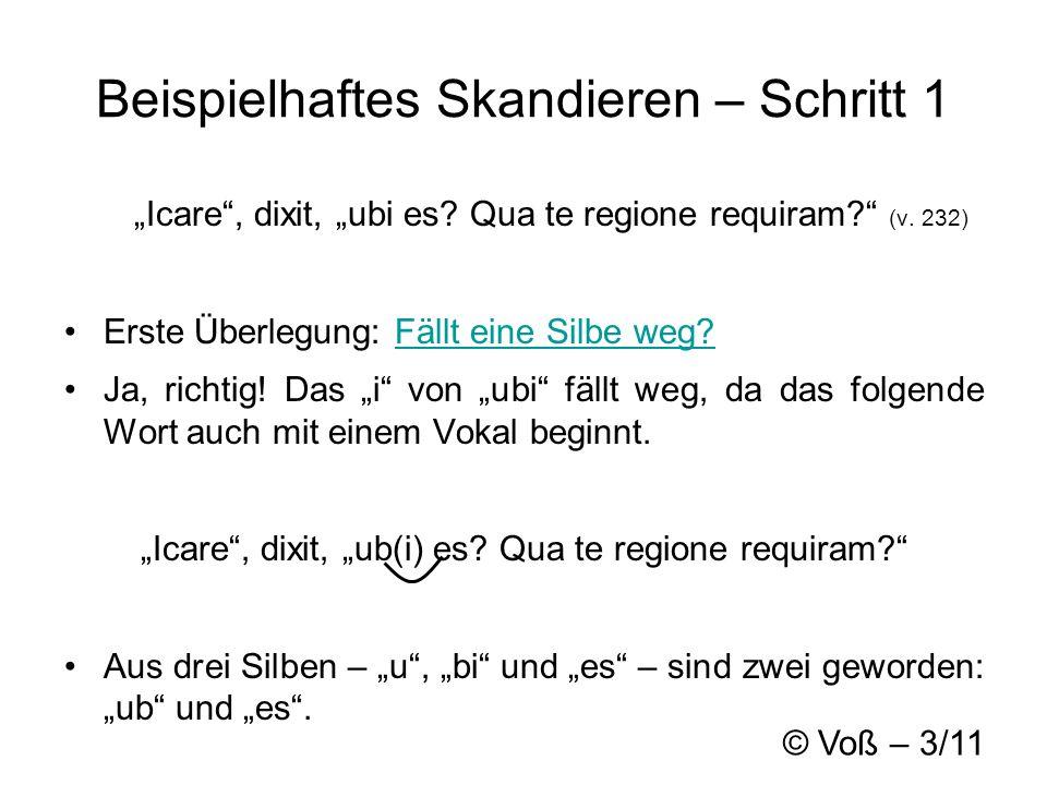© Voß – 3/11 Beispielhaftes Skandieren – Schritt 1 Icare, dixit, ubi es.