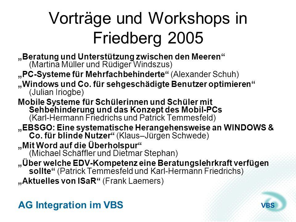AG Integration im VBS Vorträge und Workshops in Friedberg 2005 Beratung und Unterstützung zwischen den Meeren (Martina Müller und Rüdiger Windszus) PC
