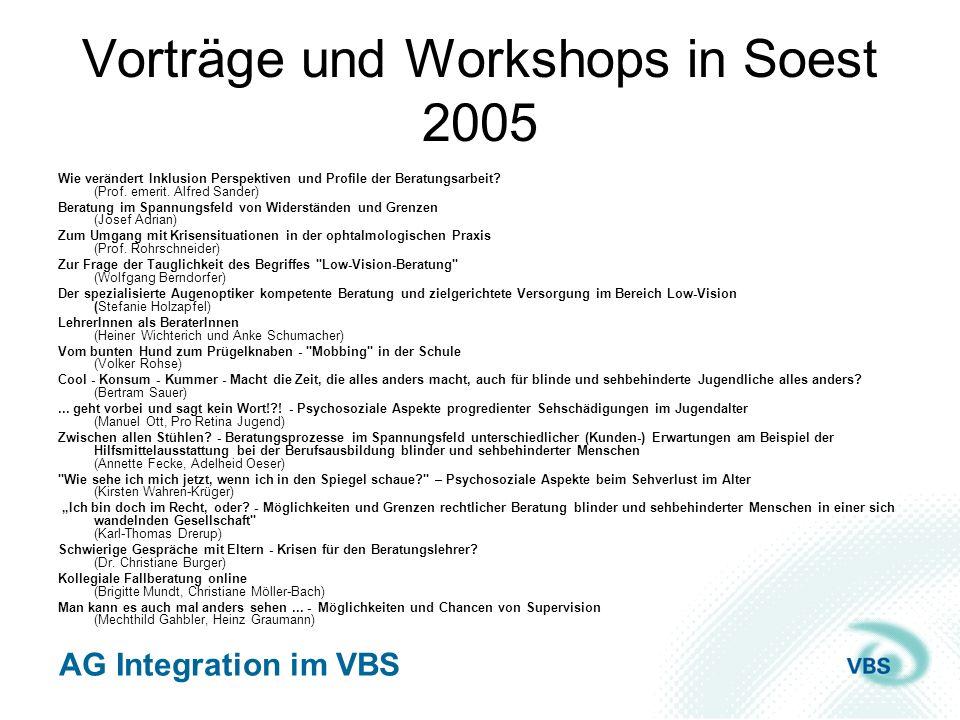 AG Integration im VBS Vorträge und Workshops in Soest 2005 Wie verändert Inklusion Perspektiven und Profile der Beratungsarbeit? (Prof. emerit. Alfred