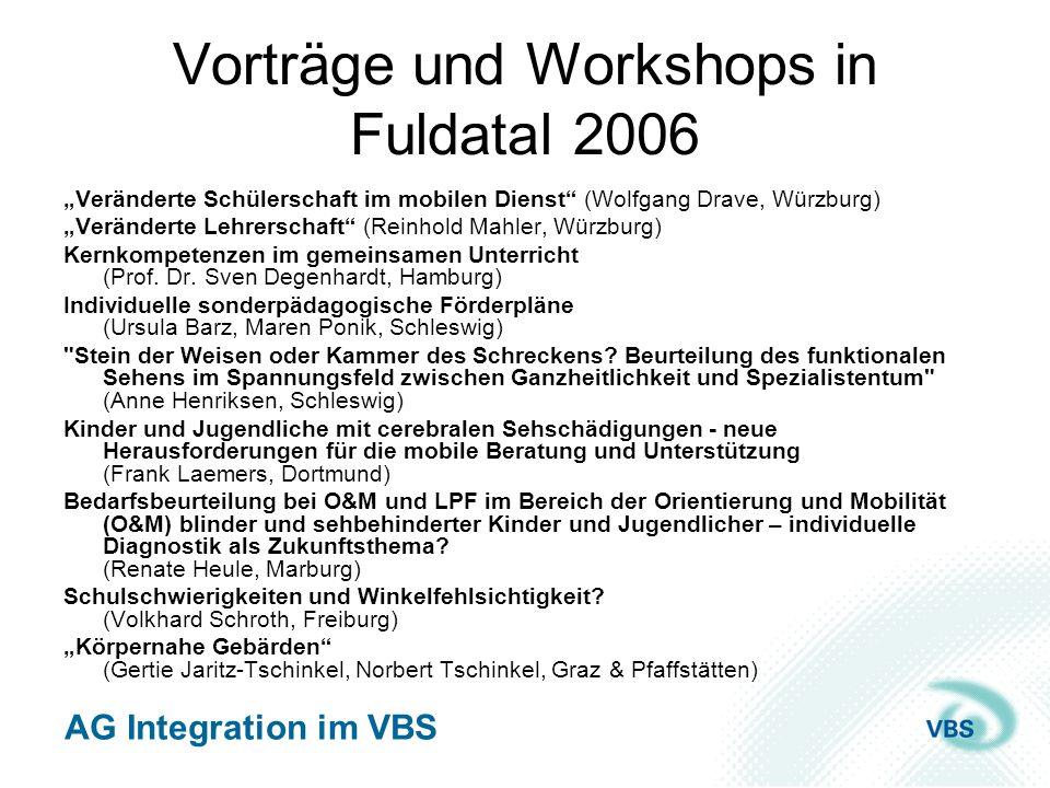 AG Integration im VBS Vorträge und Workshops in Fuldatal 2006 Veränderte Schülerschaft im mobilen Dienst (Wolfgang Drave, Würzburg) Veränderte Lehrers