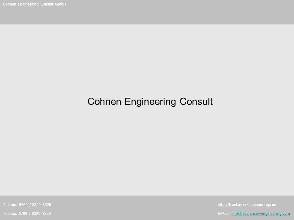 Cohnen Engineering Consult GmbH Telefon: 0700 / 8320 8320 http://freelancer-engineering.com Telefax: 0700 / 8320 8320 E-Mail: info@freelancer-engineer