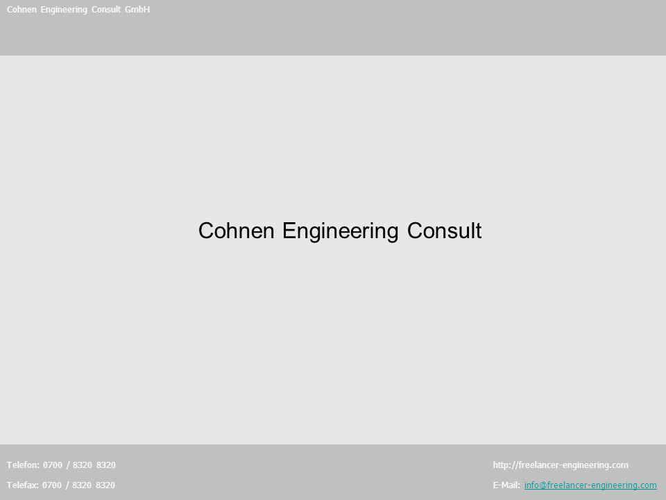 Cohnen Engineering Consult GmbH Offene WorteLeistungenSpezialgebieteCharity Programm Standorte Telefon: 0700 / 8320 8320 http://freelancer-engineering.com Telefax: 0700 / 8320 8320 E-Mail: info@freelancer-engineering.cominfo@freelancer-engineering.com Offene Worte