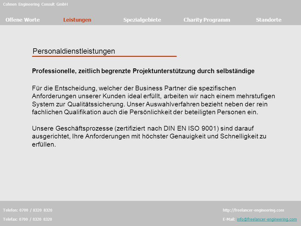 Cohnen Engineering Consult GmbH Offene WorteLeistungenSpezialgebieteCharity Programm Standorte Telefon: 0700 / 8320 8320 http://freelancer-engineering.com Telefax: 0700 / 8320 8320 E-Mail: info@freelancer-engineering.cominfo@freelancer-engineering.com Spezialgebiete