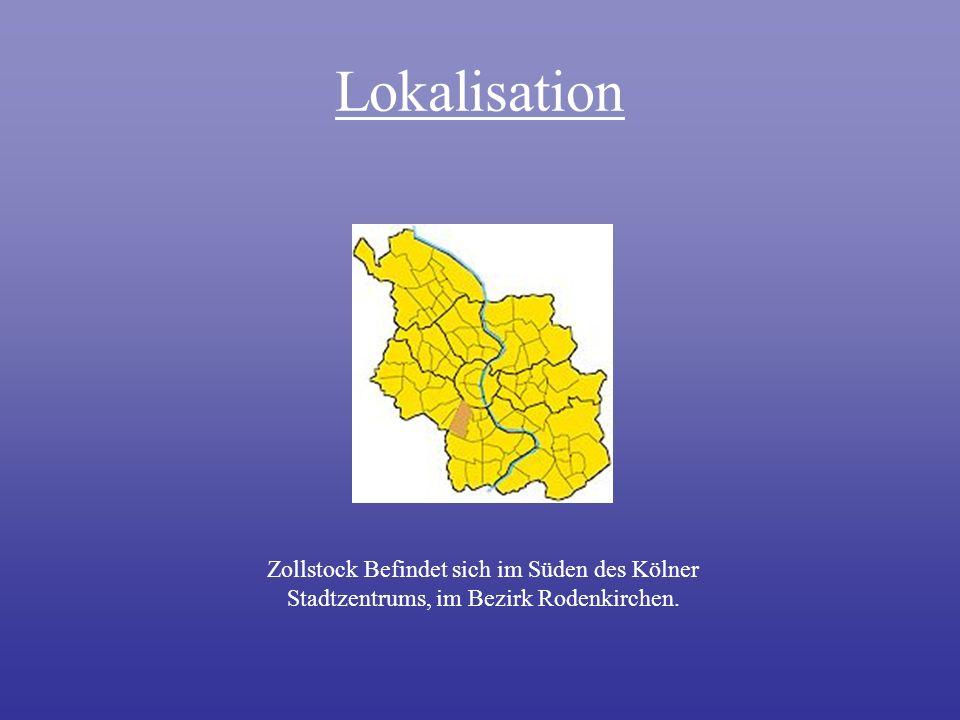 Lokalisation Zollstock Befindet sich im Süden des Kölner Stadtzentrums, im Bezirk Rodenkirchen.