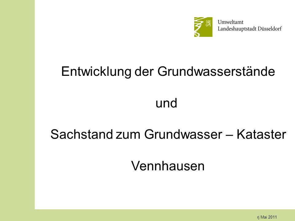 rj Mai 2011 Entwicklung der Grundwasserstände und Sachstand zum Grundwasser – Kataster Vennhausen