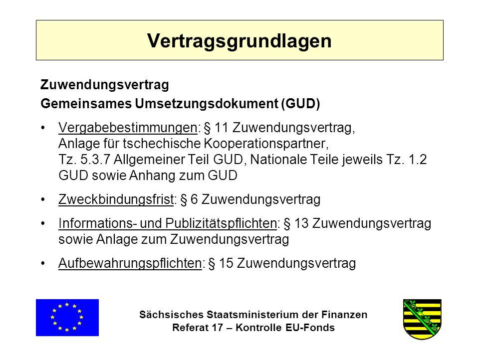 Sächsisches Staatsministerium der Finanzen Referat 17 – Kontrolle EU-Fonds Vertragsgrundlagen Zuwendungsvertrag Gemeinsames Umsetzungsdokument (GUD) Vergabebestimmungen: § 11 Zuwendungsvertrag, Anlage für tschechische Kooperationspartner, Tz.