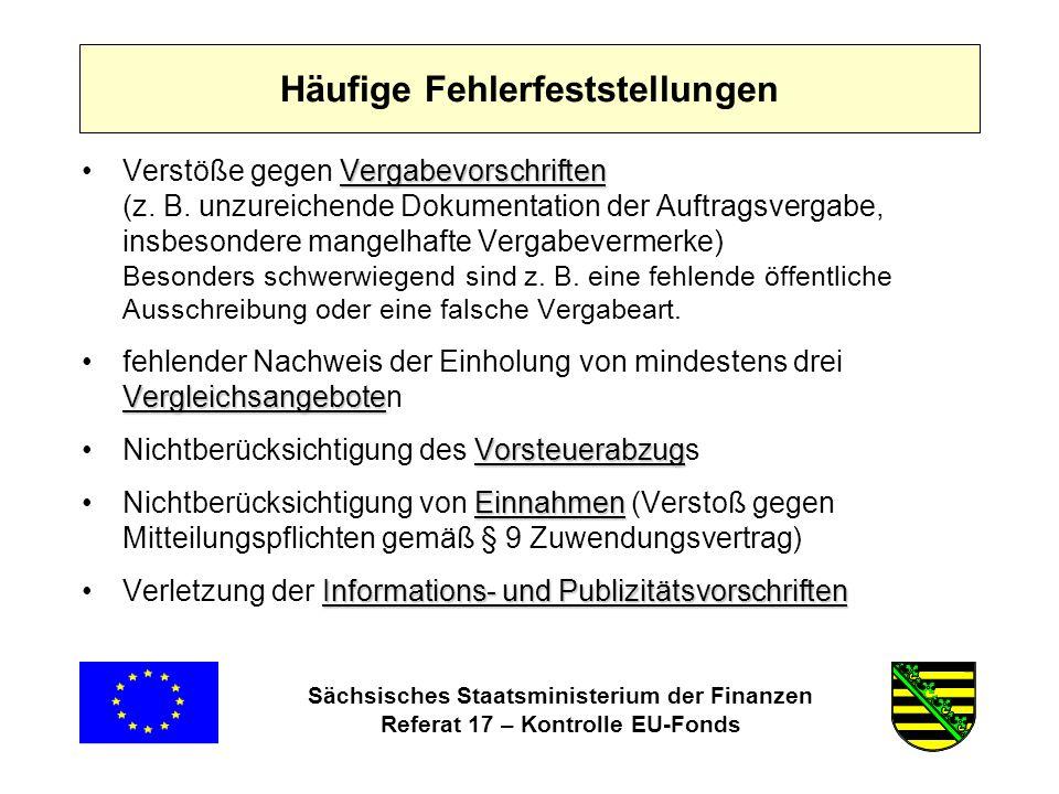 Sächsisches Staatsministerium der Finanzen Referat 17 – Kontrolle EU-Fonds Häufige Fehlerfeststellungen VergabevorschriftenVerstöße gegen Vergabevorschriften (z.