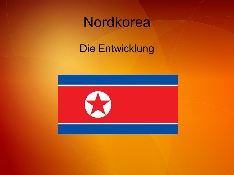 Nordkorea Die Entwicklung