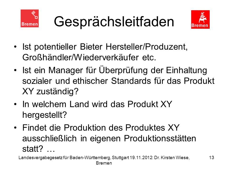 Gesprächsleitfaden Ist potentieller Bieter Hersteller/Produzent, Großhändler/Wiederverkäufer etc. Ist ein Manager für Überprüfung der Einhaltung sozia