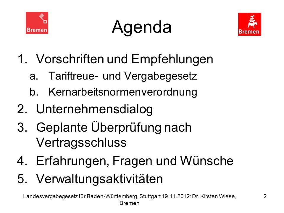 Landesvergabegesetz für Baden-Württemberg, Stuttgart 19.11.2012: Dr. Kirsten Wiese, Bremen 2 Agenda 1.Vorschriften und Empfehlungen a.Tariftreue- und