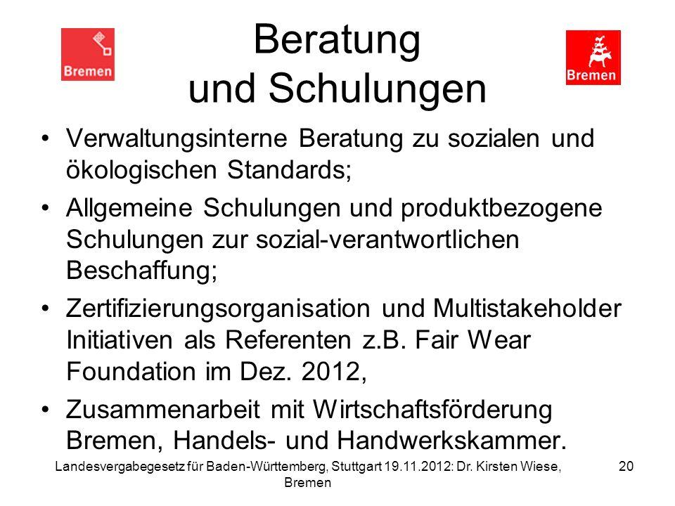 Beratung und Schulungen Verwaltungsinterne Beratung zu sozialen und ökologischen Standards; Allgemeine Schulungen und produktbezogene Schulungen zur s