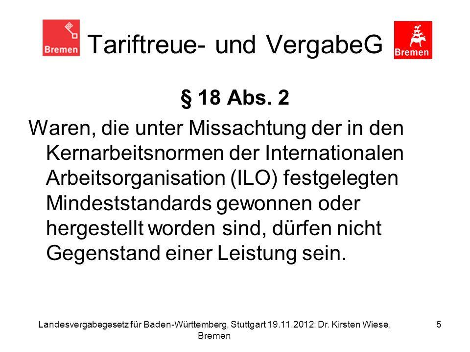 Landesvergabegesetz für Baden-Württemberg, Stuttgart 19.11.2012: Dr. Kirsten Wiese, Bremen 5 Tariftreue- und VergabeG § 18 Abs. 2 Waren, die unter Mis