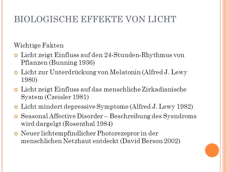 BIOLOGISCHE EFFEKTE VON LICHT Wichtige Fakten Licht zeigt Einfluss auf den 24-Stunden-Rhythmus von Pflanzen (Bunning 1936) Licht zur Unterdrückung von