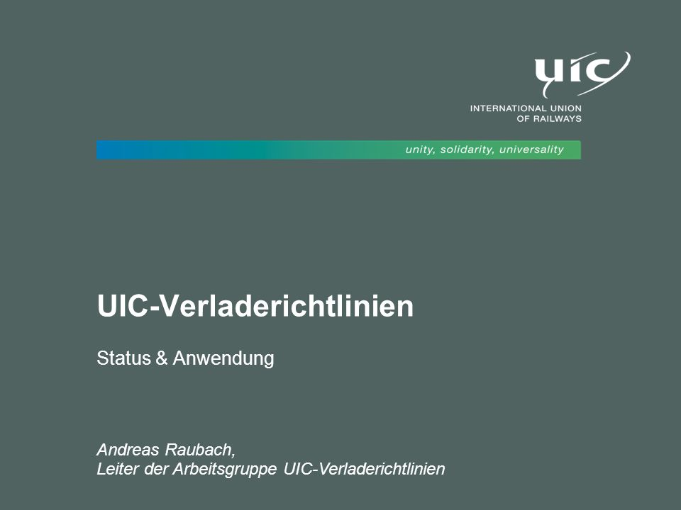12UIC Verladerichtlinien / Status & Anwendung / 12 Oktober 2011 Thank you for your kind attention