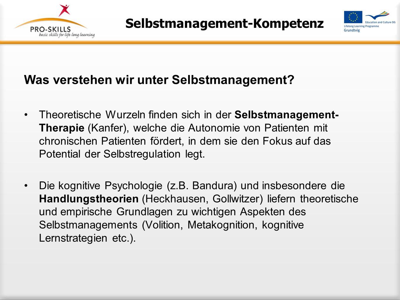 Selbstmanagement-Kompetenz Was verstehen wir unter Selbstmanagement? Es kombiniert die Worte Management und Selbst. Management umfasst die Aspekte Mot