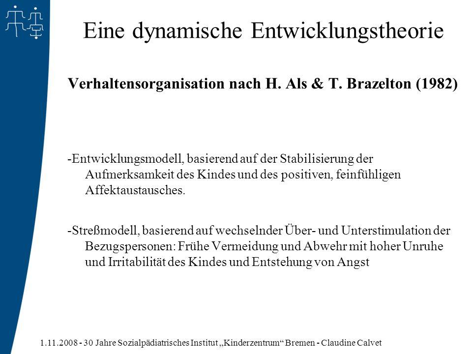 1.11.2008 - 30 Jahre Sozialpädiatrisches Institut Kinderzentrum Bremen - Claudine Calvet Eine dynamische Entwicklungstheorie Verhaltensorganisation na