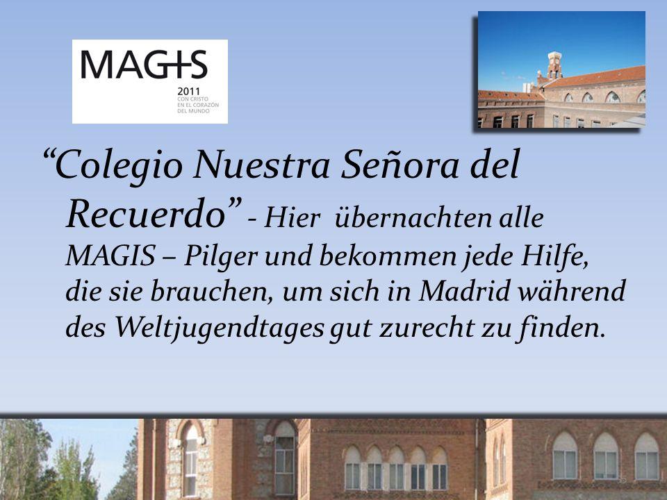 Colegio Nuestra Señora del Recuerdo - Hier übernachten alle MAGIS – Pilger und bekommen jede Hilfe, die sie brauchen, um sich in Madrid während des We