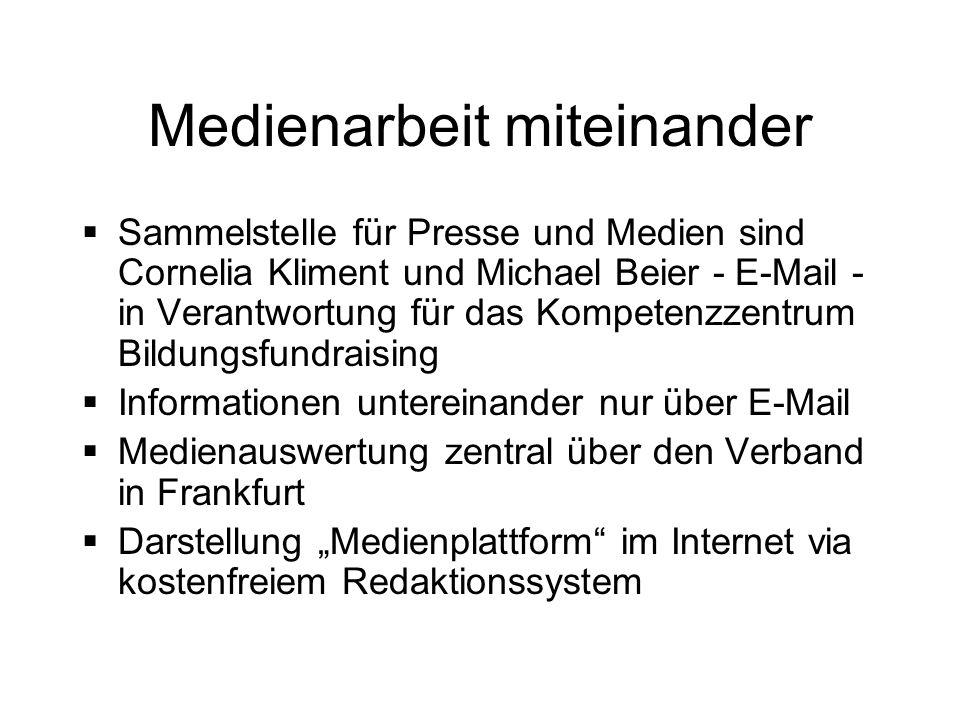Medienarbeit miteinander Sammelstelle für Presse und Medien sind Cornelia Kliment und Michael Beier - E-Mail - in Verantwortung für das Kompetenzzentr