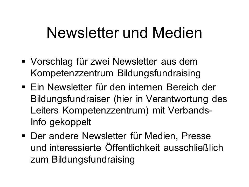 Newsletter und Medien Vorschlag für zwei Newsletter aus dem Kompetenzzentrum Bildungsfundraising Ein Newsletter für den internen Bereich der Bildungsf