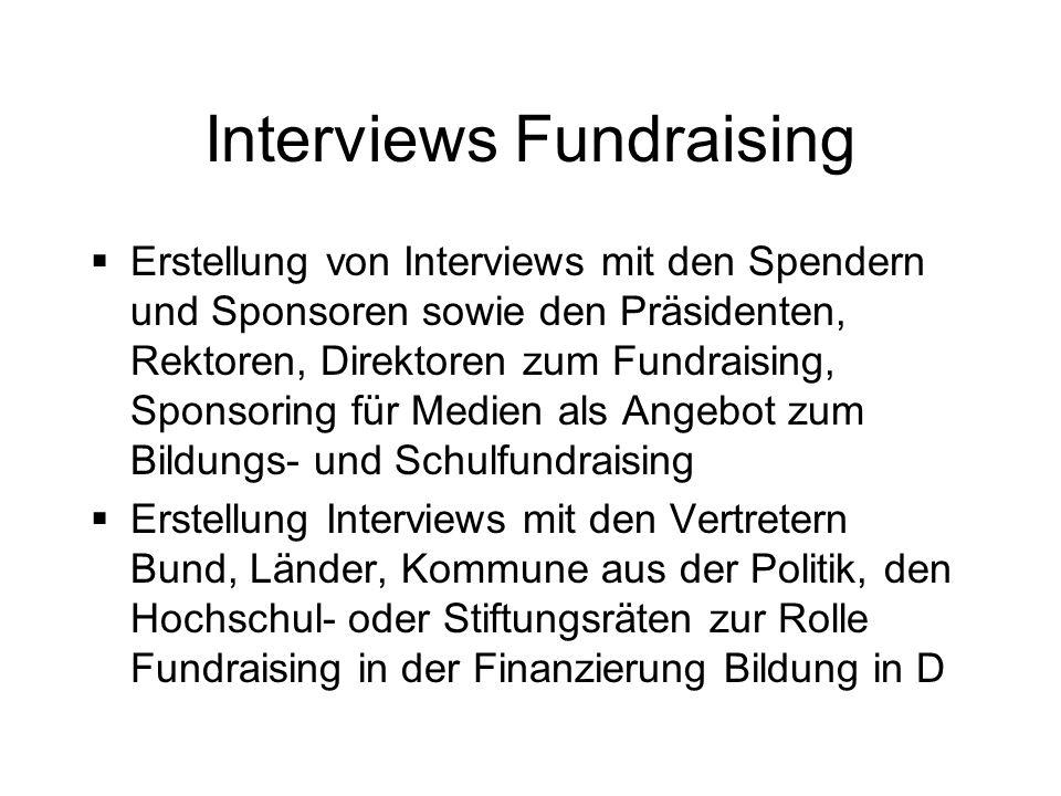Interviews Fundraising Erstellung von Interviews mit den Spendern und Sponsoren sowie den Präsidenten, Rektoren, Direktoren zum Fundraising, Sponsorin