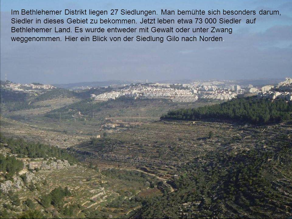 Im Bethlehemer Distrikt liegen 27 Siedlungen. Man bemühte sich besonders darum, Siedler in dieses Gebiet zu bekommen. Jetzt leben etwa 73 000 Siedler