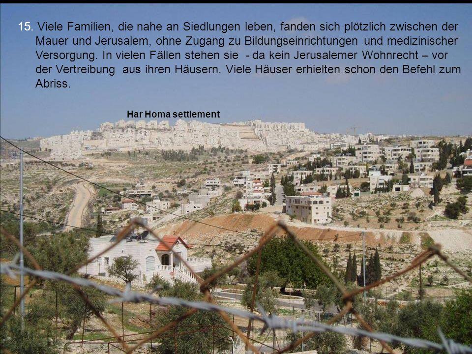Stats on 15. Viele Familien, die nahe an Siedlungen leben, fanden sich plötzlich zwischen der Mauer und Jerusalem, ohne Zugang zu Bildungseinrichtunge