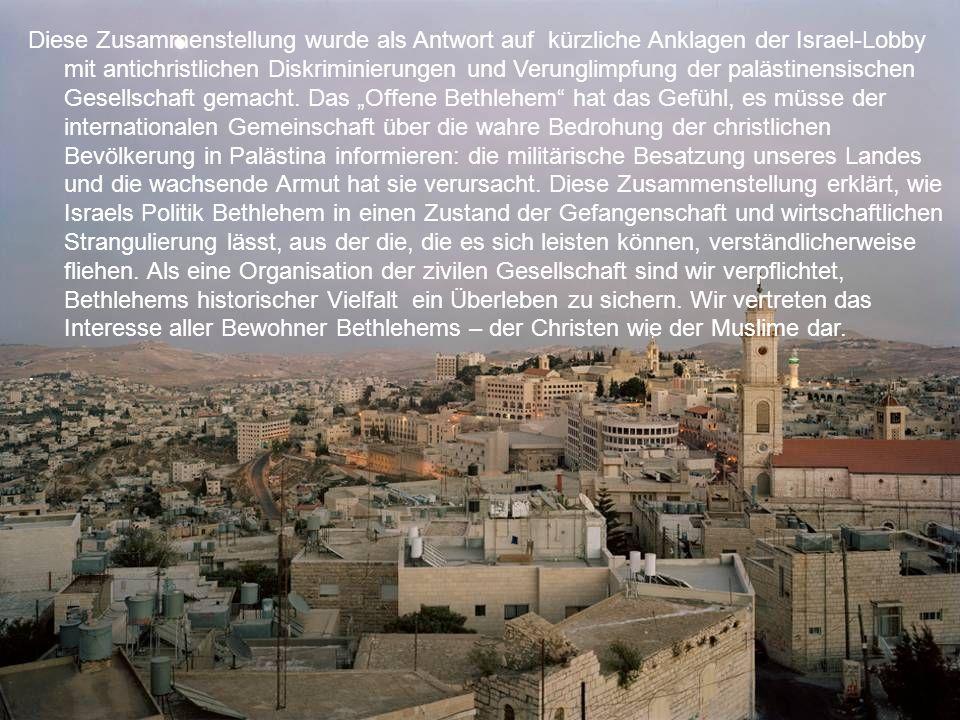 Bevölkerung im Bezirk: 170,000 Stadtbevölkerung: 75,000 (inc.14,000 in Flüchtlingslagern) Flüchtlingslager: 3 Kirchen: 22 Moscheen: 11 Bethlehem in Zahlen