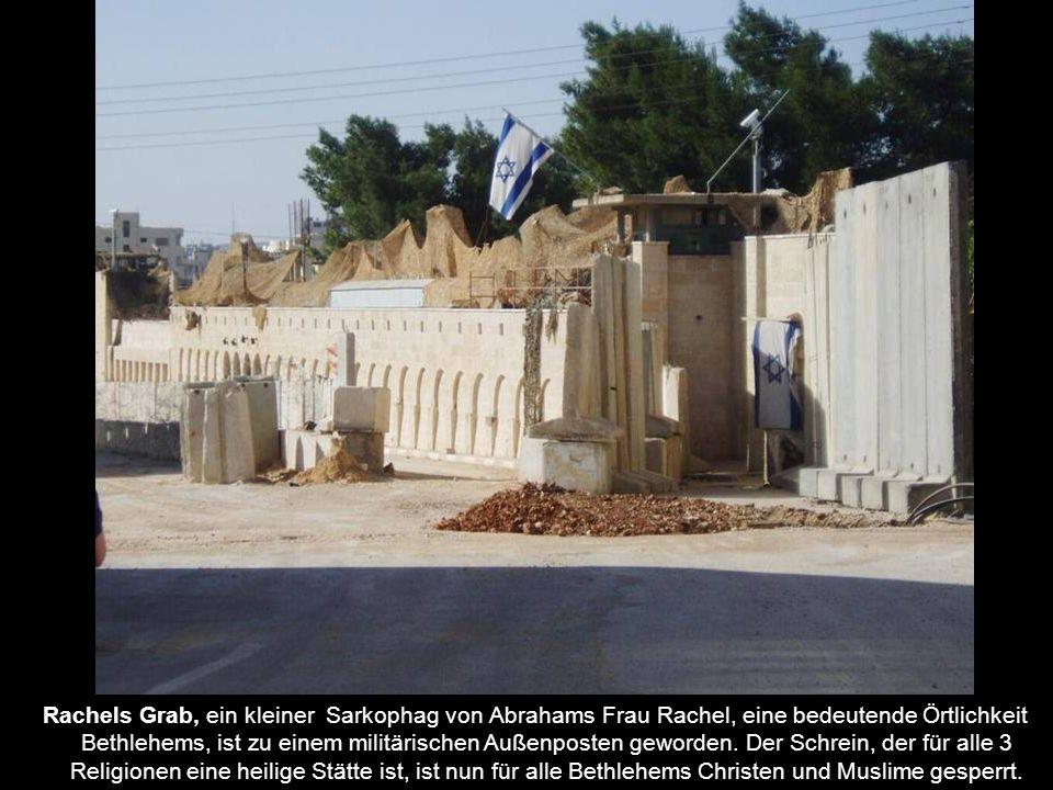 Rachels Grab, ein kleiner Sarkophag von Abrahams Frau Rachel, eine bedeutende Örtlichkeit Bethlehems, ist zu einem militärischen Außenposten geworden.