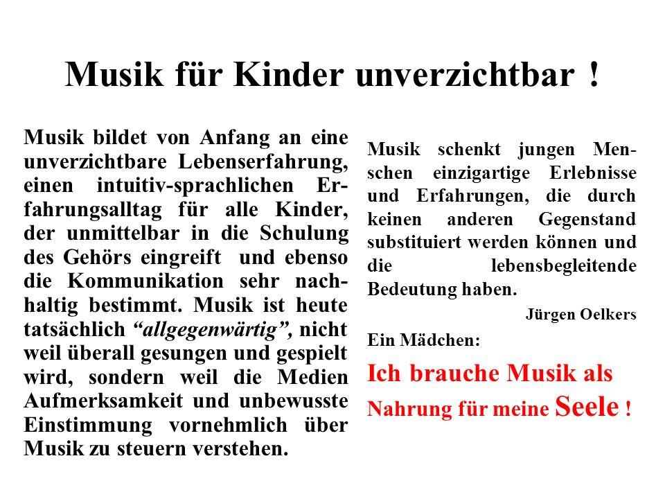 Musikalische Bildung = vertiefte Zugänge zur Musik ! Nicht nur im (aktiven) musikalischen Können und Tun, auch im Hören und Verstehen kann man Fortsch