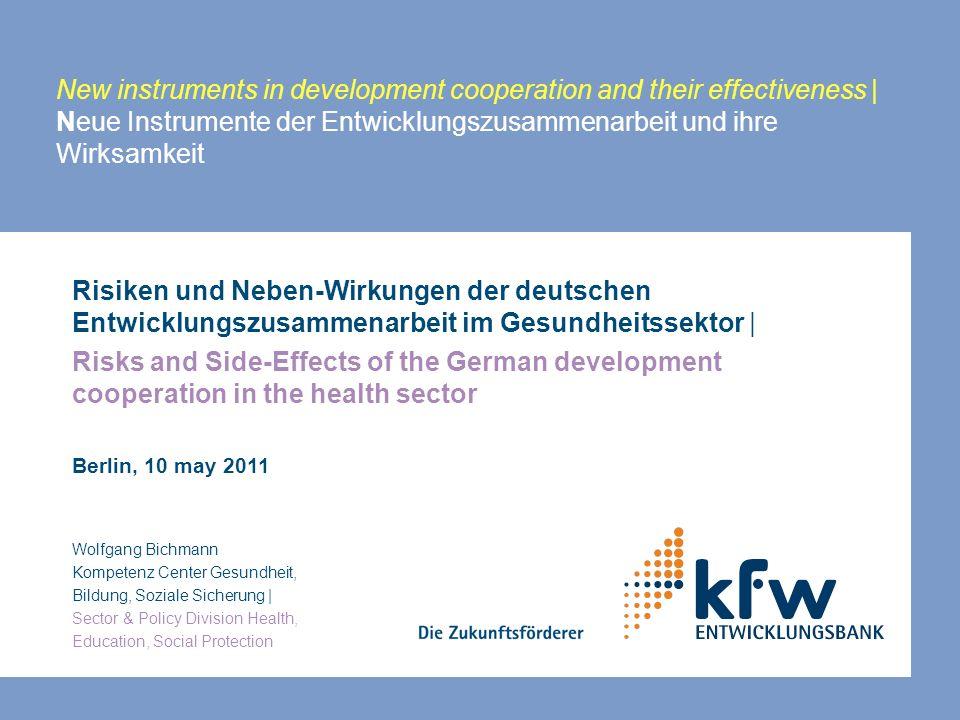 New instruments in development cooperation and their effectiveness | Neue Instrumente der Entwicklungszusammenarbeit und ihre Wirksamkeit Risiken und