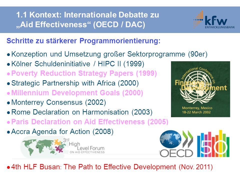1.1 Kontext: Internationale Debatte zu Aid Effectiveness (OECD / DAC) Schritte zu stärkerer Programmorientierung: Konzeption und Umsetzung großer Sekt