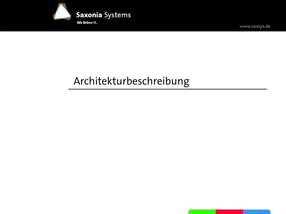 www.saxsys.de Saxonia Systems Wir lieben IT. Fazit