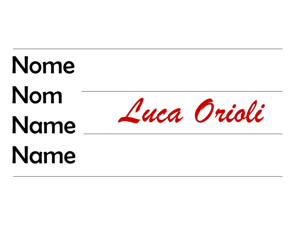 Nome Nom Name Luca Orioli