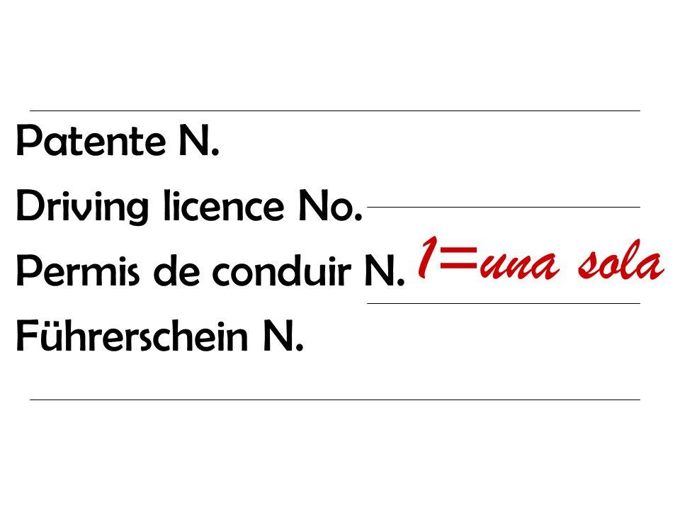 Patente N. Driving licence No. Permis de conduir N. Führerschein N. 1=una sola