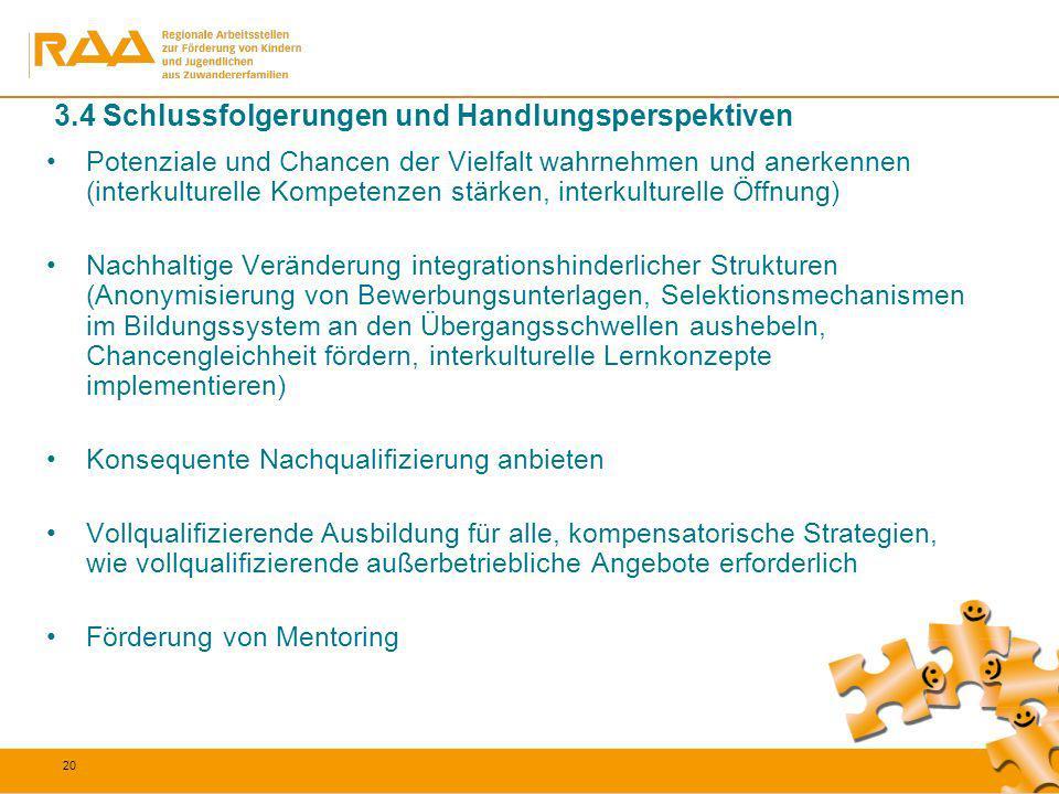 20 3.4 Schlussfolgerungen und Handlungsperspektiven Potenziale und Chancen der Vielfalt wahrnehmen und anerkennen (interkulturelle Kompetenzen stärken